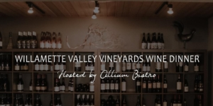 Willamette Valley Vinyards Wine Dinner hosted by Allium Bistro